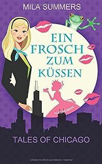 Ein Frosch zum Küssen (Tales of Chicago)