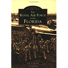 The Royal Air Force over Florida (Images of America)