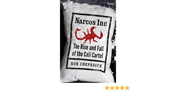 Narcos Inc: The Rise and Fall of the Cali Cartel ...