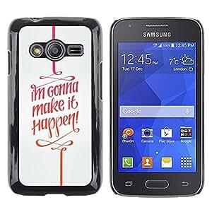 rígido protector delgado Shell Prima Delgada Casa Carcasa Funda Case Bandera Cover Armor para Samsung Galaxy Ace 4 G313 SM-G313F -It Happen Quote Motivational Text-