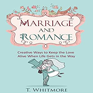 Marriage and Romance Audiobook