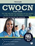 CWOCN Exam Study Guide: Test Prep and Practice Questions for the Certified Wound, Ostomy, and Continence Nurse Exam