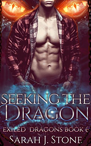 Seeking The Dragon (Exiled Dragons Book 6) by [J. Stone, Sarah]