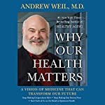 Why Our Health Matters | Andrew Weil
