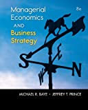 Managerial Economics and Business Strategy, Michael Baye and Jeff Prince, 0077804805