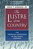 img - for The Lustre of Our Country: The American Experience of Religious Freedom book / textbook / text book