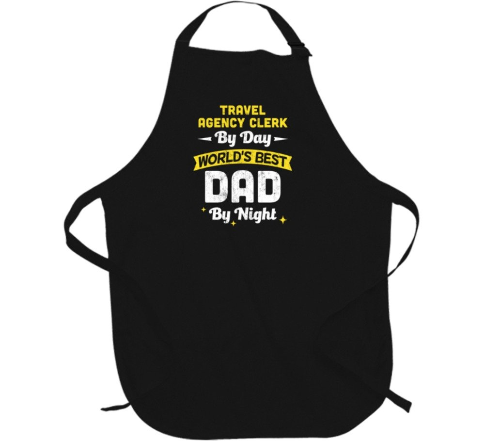 Travel Agency Clerk By Day World's Best Dad By Night Job Father's Day Cool Apron L Black