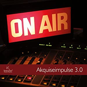 Akquiseimpulse 3.0 Hörbuch