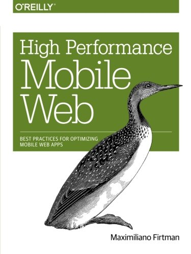 High Performance Mobile Web: Best Practices for Optimizing Mobile Web Apps (Best Performance Testing Tools)