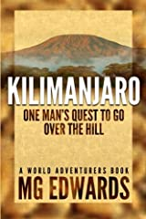 Kilimanjaro: One Man's Quest to Go Over the Hill (World Adventurers) Paperback