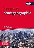 Stadtgeographie (UTB M / Uni-Taschenbücher) (Grundriss Allgemeine Geographie, Band 2166)