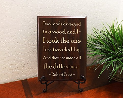 Two roads diverged in a wood, and I - I took the one less traveled by, and that has made all the difference. Robert Frost Decorative Carved Wood Sign Quote, Faux Cherry