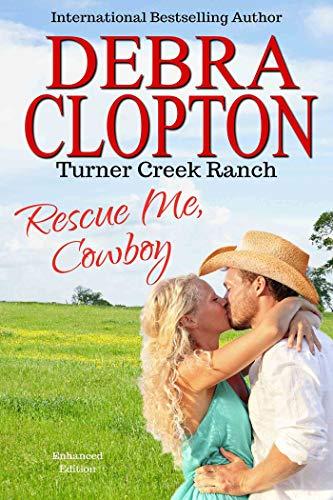 (RESCUE ME, COWBOY: Enhanced Edition (Turner Creek Ranch Book 2) )