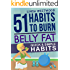 Belly Fat (3rd Edition): 51 Quick & Simple Habits to Burn Belly Fat & Tone Abs!