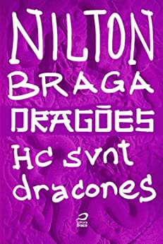Dragões - Hc svnt dracones por [Braga, Nilton]