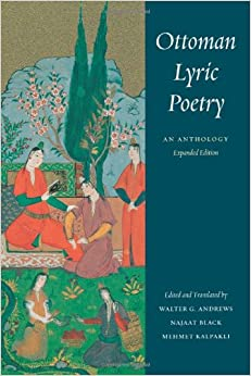 Book Ottoman Lyric Poetry: An Anthology (Publications on the Near East)