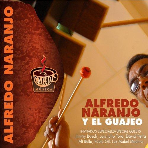 Alfredo Naranjo Y El Guajeo