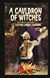 A Cauldron of Witches, Clifford L. Alderman, 0671295586
