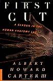First Cut: A Season in the Human Anatomy Lab