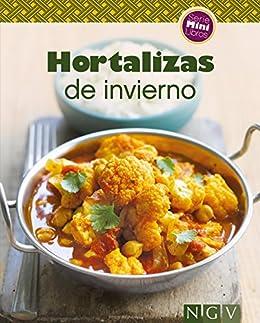 Hortalizas de invierno: Nuestras 100 mejores recetas en un solo libro (Spanish Edition)