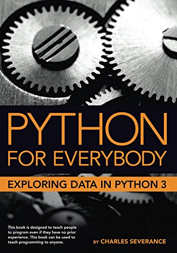 Python for Everybody: Exploring Data in Python 3 ()