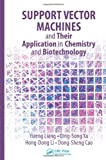 Support Vector Machines and Their Application in Chemistry and Biotechnology, Yizeng Liang and Qing-Song Xu, 1439821275