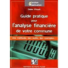GUIDE PRATIQUE POUR L'ANALYSE FINANCIÈRE DE VOTRE COMMUNE : UNE MÉTHODE DES OUTILS DES EXEMPLES