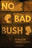 No Bad Bush: A Tale of Sierra Leone