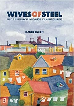 Book Wives of Steel: Voices of Women from the Sparrows Point Steelmaking Communities