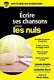 ecrire ses chansons pour les nuls poche poche pour les nuls french edition