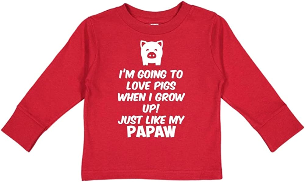 Toddler//Kids Long Sleeve T-Shirt Just Like My Papaw Im Going to Love Pigs When I Grow Up