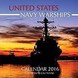 United States Navy Warships Calendar 2016: 16 Month Calendar