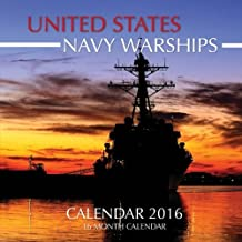 United States Navy Warships Calendar 2016: 16 Month Calendar
