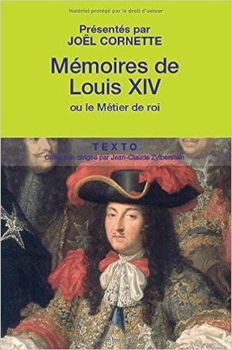 Téléchargement Mémoires de Louis XIV : Suivis de Manière de visiter les jardins de Versailles pdf ebook