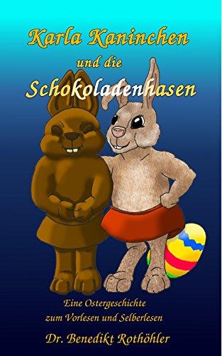 Karla Kaninchen und die Schokoladenhasen: Eine Ostergeschichte zum Vorlesen und Selberlesen (German Edition)