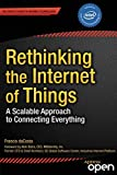 Rethinking the Internet of Things: A Scalable Approach to Connecting Everything