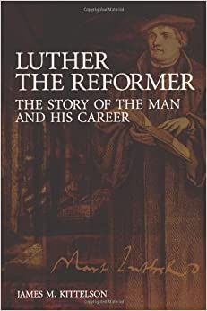 Book Luther the Reformer: The Story of the Man and His Career