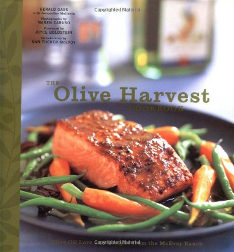 The Olive Harvest Cookbook: Olive Oil Lore and Recipes from McEvoy Ranch