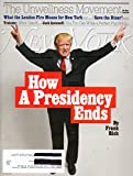 Brand new unread magazine with name label darkened out that will be well packed with cardboard and placed in protective magazine bag, with tracking number & Ships Fast!!!! HOW A PRESIDENCY ENDS:JUST WAIT, THE PARALLELS BETWEEN WATERGATE AND NOW R...