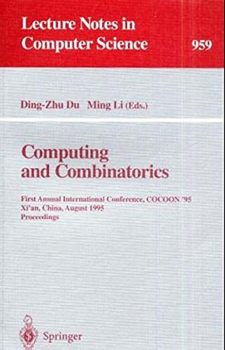Computing and Combinatorics: First Annual International Conference, COCOON '95, Xi'an, China, August 24-26, 1995. Procee