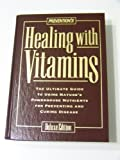 Prevention's Healing with Vitamins, Prevention Magazine Health Book Staff, 1579540643
