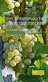 Der Rheinhessische Weinschmecker: Die 44 besten Straußwirtschaften und Gutsschänken