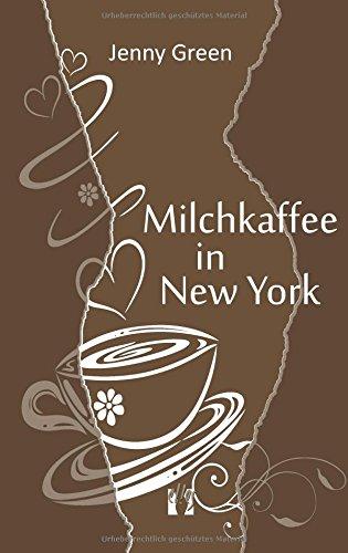 Milchkaffee in New York: Liebesroman