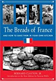 img - for The Breads of France: And How to Bake Them in Your Own Kitchen book / textbook / text book