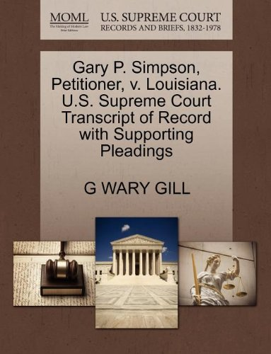 Gary P. Simpson, Petitioner, v. Louisiana. U.S. Supreme Court Transcript of Record with Supporting Pleadings
