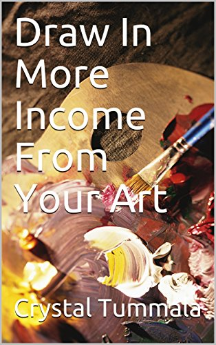 Draw In More Income From Your Art por Crystal Tummala