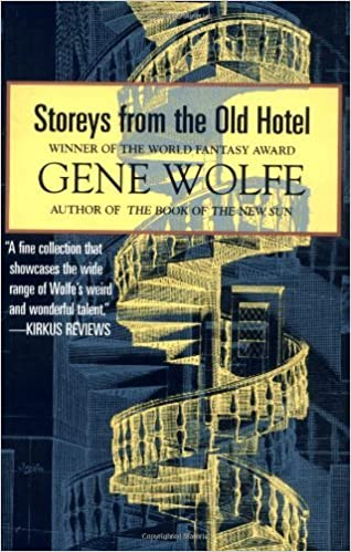 Storeys from the Old Hotel by Gene Wolfe 1-Nov-1995 Paperback: Amazon.es: Gene Wolfe: Libros