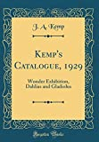 Amazon / Forgotten Books: Kemp s Catalogue, 1929 Wonder Exhibition, Dahlias and Gladiolus Classic Reprint (J. A. Kemp)