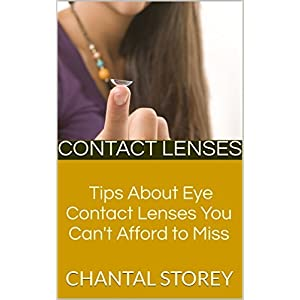 Contact Lenses: Tips About Eye Contact Lenses You Can't Afford to Miss