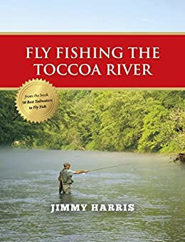 Fly fishing the toccoa river ebook jimmy for Toccoa river fishing